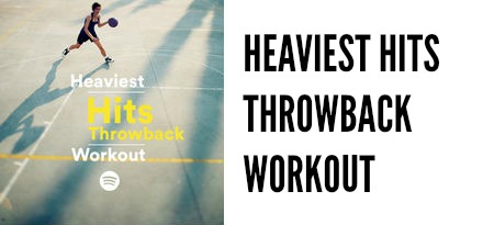 heaviest hits throwback workout